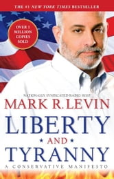 Liberty and Tyranny - A Conservative Manifesto ebook by Mark R. Levin