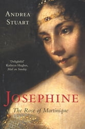 Josephine - The Rose of Martinique ebook by Andrea Stuart