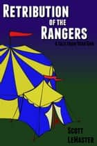 Retribution of the Rangers ebook by Scott LeMaster