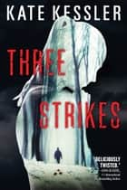 Three Strikes ebook by Kate Kessler