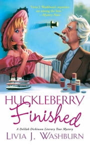 Huckleberry Finished ebook by Livia J Washburn