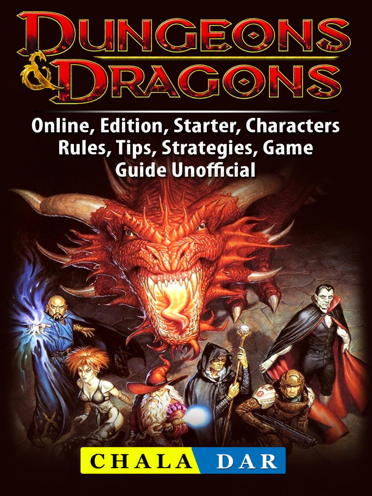 Dungeons & Dragons, Online, Edition, Starter, Characters, Rules, Tips,  Strategies, Game Guide Unofficial ebook by Chala Dar - Rakuten Kobo