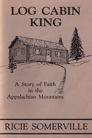 Log Cabin King ebook by Mary Rice Somerville