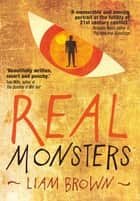 Real Monsters ebook by Liam Brown