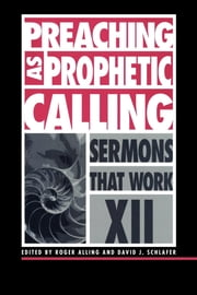 Preaching as Prophetic Calling ebook by David J. Schlafer