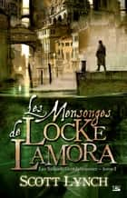 Les Mensonges de Locke Lamora - Les Salauds Gentilshommes, T1 ebook by Karim Chergui, Scott Lynch