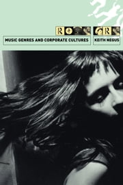 Music Genres and Corporate Cultures ebook by Negus, Keith