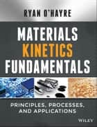 Materials Kinetics Fundamentals ebook by Ryan O'Hayre
