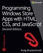 Programming Windows Store Apps with HTML, CSS, and JavaScript ebook by Kraig Brockschmidt