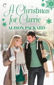 A Christmas for Carrie ebook by Alison Packard