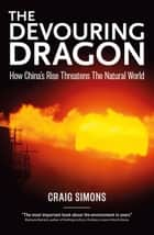 The Devouring Dragon ebook by Craig Simons