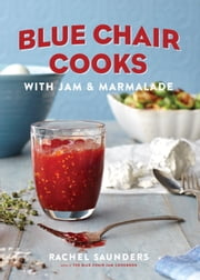 Blue Chair Cooks with Jam & Marmalade ebook by Rachel Saunders