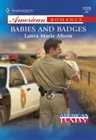 Babies and Badges ebook by Laura Marie Altom