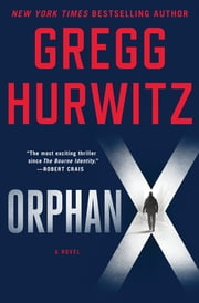 Orphan X - A Novel ebook by Gregg Hurwitz