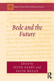 Bede and the Future ebook by Faith Wallis,Peter Darby