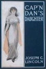Cap'n Dan's Daughter ebook by Joseph C. Lincoln