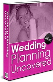 Wedding Planning Uncovered ebook by Anonymous