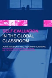 Self-Evaluation in the Global Classroom ebook by John MacBeath,Hidenori Sugimine