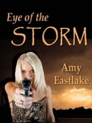 Eye of the Storm ebook by Amy Eastlake