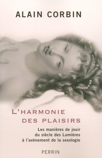 L'Harmonie des plaisirs ebook by Alain CORBIN