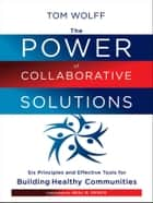 The Power of Collaborative Solutions ebook by Tom Wolff