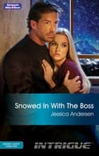 Snowed In With The Boss ebook by Jessica Andersen