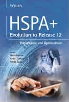 HSPA+ Evolution to Release 12 - Performance and Optimization ebook by Harri Holma, Antti Toskala, Pablo Tapia