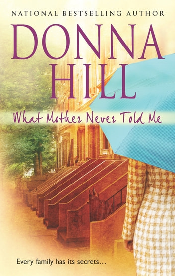What Mother Never Told Me ebook by Donna Hill