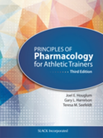 Principles of Pharmacology for Athletic Trainers, Third Edition ebook by