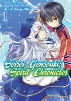 Seirei Gensouki: Spirit Chronicles (Manga Version) Volume 1 ebook by Yuri Kitayama, Futago Minaduki, Mana Z.