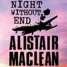 Night Without End livre audio by Alistair MacLean