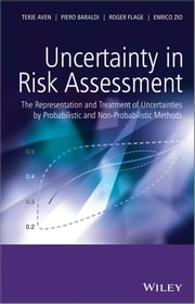 Uncertainty in Risk Assessment - The Representation and Treatment of Uncertainties by Probabilistic and Non-Probabilistic Methods ebook by Enrico Zio, Piero Baraldi, Roger Flage,...