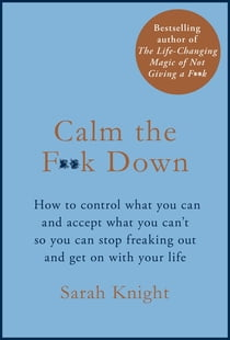 Calm the F**k Down ebook by Sarah Knight
