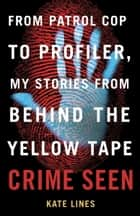 Crime Seen ebook by Kate Lines