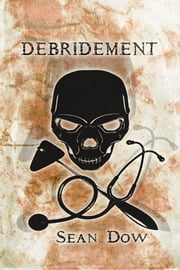 Debridement ebook by Sean Dow