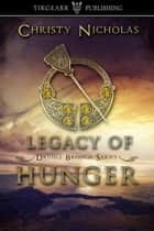 Legacy of Hunger ebook by Christy Nicholas