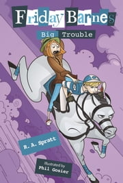 Big Trouble: A Friday Barnes Mystery ebook by R. A. Spratt,Phil Gosier