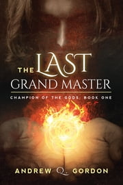 The Last Grand Master ebook by Andrew Q. Gordon