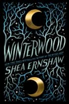 Winterwood ebook by Shea Ernshaw
