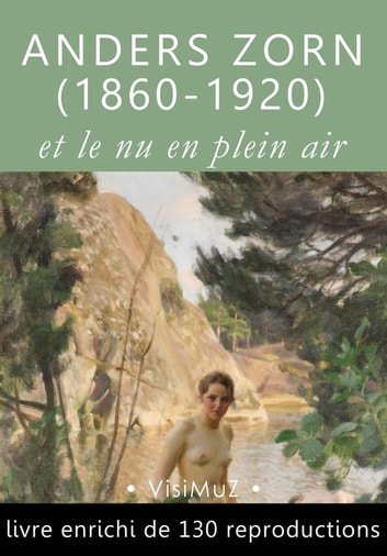 Anders Zorn (1860-1920) et le nu en plein air ebook by Arvid Nyholm,Henri Focillon,François Blondel