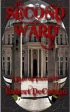 The Second Ward ebook by Robert Decoteau