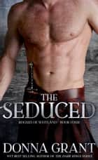 The Seduced ebook by Donna Grant