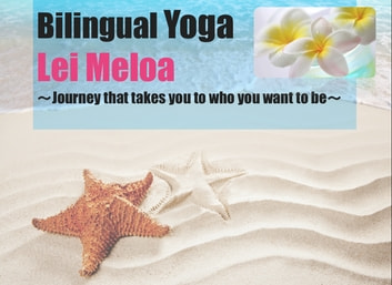 Bilingual Yoga ebook by Lei Meloa