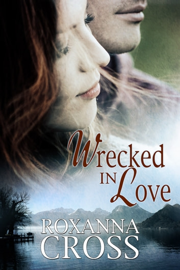 Wrecked in Love 1 ebook by Roxanna Cross