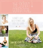 The Skinny Confidential, A Babe's Sexy, Sassy Health and Lifestyle Guide