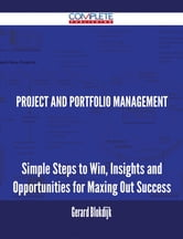 Project and Portfolio Management - Simple Steps to Win, Insights and Opportunities for Maxing Out Success ebook by Gerard Blokdijk