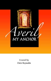 Averil, My Anchor ebook by Dick Reynolds