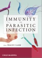 Immunity to Parasitic Infection ebook by Tracey Lamb