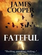 Fateful ebook by James Cooper