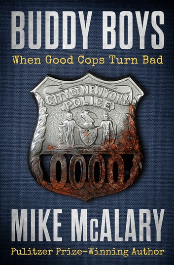 Buddy Boys - When Good Cops Turn Bad ebook by Mike McAlary